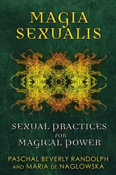 Magia Sexualis: Sexual Practices for Magical Power: A step-by-step guide to the occult science of sex magic BR BR Occult Books, Witchcraft Books, The Occult, Tantra, Good Books, Books To Read, Occult Science, Magick Book, Magical Power