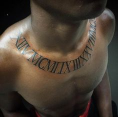 Exquisite Roman Numeral Tattoo Designs – Tattoo World Chest Tattoo Quotes, Rose Chest Tattoo, Chest Piece Tattoos, Bone Tattoos, Tatoos, Chest Tattoo Roman Numerals, Roman Numbers Tattoo, Roman Numeral Tattoos, Collar Bone Tattoo For Men