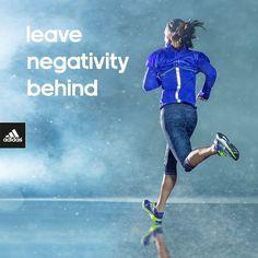 Leave negativity behind ... http://www.ilikerunning.com #adidas #quote #running
