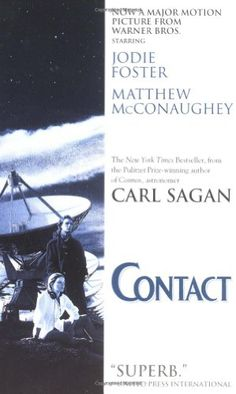 Contact Author: Carl Sagan Ages: Adults Publisher: Pocket, 1997 Science Concepts: Space and time, celestial geography, technology, space travel Both an astronomer and prolific author, Sagan combines scientific facts about the universe with fiction as a way of exploring questions about space travel, time travel and how we comprehend the way the universe is formed.