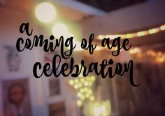 A coming of age celebration: turning 13 Aging Quotes, Birthday Blessings, Rite Of Passage, Parenting Classes, 13th Birthday, Birthday Ideas, Boy Quotes, Teenage Years, 13 Year Olds