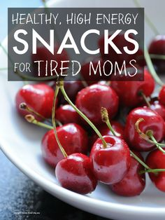 Healthy snacks - healthy high energy snacks for tired moms