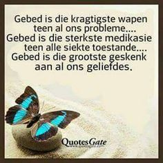 Teach Me To Pray, Quotes Gate, Afrikaans Quotes, Bible Quotes, Wise Words, Things To Think About, Prayers, Sayings, Free Spirit