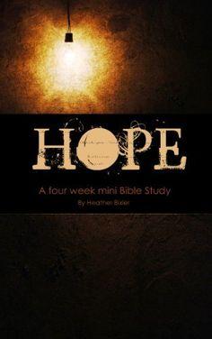 Hope - Four Week Mini Bible Study (Becoming Press Mini Bible Studies) by Heather Bixler, http://www.amazon.com/dp/B00BG00HFG/ref=cm_sw_r_pi_dp_c2Hutb1TY566S