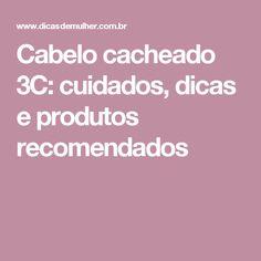 Cabelo cacheado 3C: cuidados, dicas e produtos recomendados