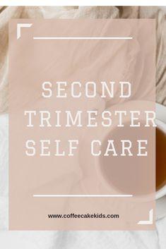 Second Trimester Self Care - Coffee, Cake, Kids