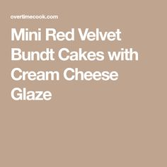 Mini Red Velvet Bundt Cakes with Cream Cheese Glaze