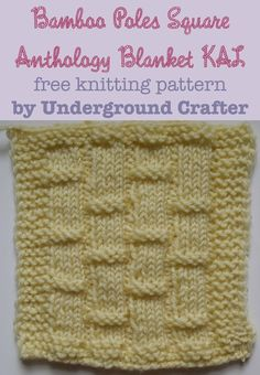 Bamboo Poles Square, free knitting pattern by Underground Crafter | Bamboo Poles stitch creates a pattern that looks just like bamboo | Anthology Blanket KAL