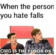 "When the person you hate falls. "" is the floor okay? "" Big Time Rush BTR"