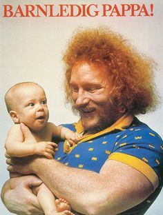 I love this image! This Swedish ad from the 70´s shows weightlifter Hoa-Hoa Dahlgren with a baby in his arms. It was made by the Swedish Social Insurance Agency to encourage fathers to increase their parental leave.  http://blogs.sweden.se/staffblog/2010/05/25/a-swedish-classic/