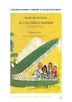 """CONCURSO: EXPRIME Y COMPRIME """"EL VALOR DE UN CUENTO""""El Cocodrilo Enorme - Guía de lectura -   Milagros María Vicente Sáez                                      …"""