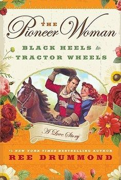 Ree Drummond Buy Her Clothes   The Pioneer Woman: Black Heels to Tractor Wheels—A Love Story