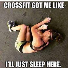 CrossFit has me like I'll just sleep here