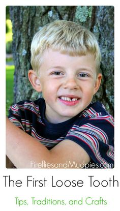 The First Loose Tooth: Tips, Traditions, and Crafts