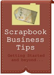 Scrapbook Business Tips