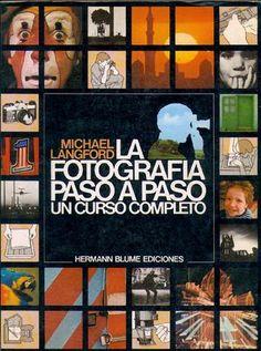 La fotografía paso a paso michael langford  Curso de fotografía paso a paso