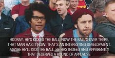 The IT Crowd. This is similar to the running commentary in my head if I watch any part of the Super bowl. It Crowd, Tumblr, Watch Football, Football Soccer, Football Season, Hockey Season, Football Match, Soccer Fans, Funny Football