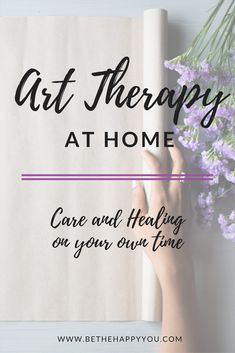 Art Therapy At Home - Self Care And Healing - Be The Happy You