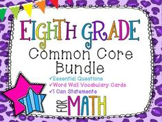 8th Grade Math Common Core Bundle! Everything You Need!  INCLUDES: Essential Questions, Word Wall Vocabulary Cards, and I Can Statements for the ENTIRE year!