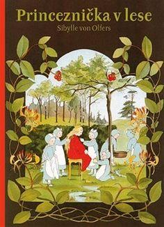 Princeznička v lese - Sibylle von Olfers Book Illustration, Illustrations, Childrens Books, Christmas Ornaments, Holiday Decor, Painting, Children's Books, Children Books, Illustration