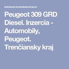Peugeot 309 GRD Diesel. Inzercia - Automobily, Peugeot. Trenčiansky kraj