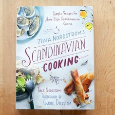 Scandinavian Cooking by Tina Nordström — New Cookbook