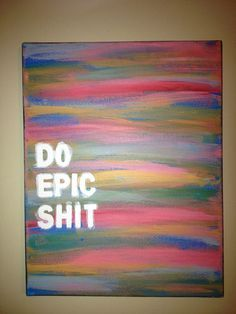 Awesome 60 Inspirational Canvas Painting Ideas with Quotes to Decorate Your Home https://lovelyving.com/2017/09/15/60-inspirational-canvas-painting-ideas-quotes-decorate-home/