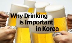 Link to History of Drinking Culture in South Korea and why it's important..