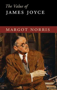 """Margot Norris. The Value of James Joyce. New York: Cambridge University Press, 2016, 146 pp. The title of Margot Norris's newest book taps into a recent trend in the humanities of critical debates on the value of cultural studies...In Norris's book, the """"value of Joyce"""" is understood as the value of Joyce's work, which lies """"in its enormous efforts to enrich our concepts of the human—the aim of all art, to be sure, but achieved here in particularly broad & complicated ways""""..."""