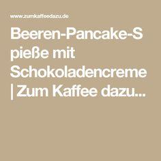 Beeren-Pancake-Spieße mit Schokoladencreme | Zum Kaffee dazu...
