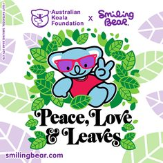 Peace, Love and Leaves | Smiling Bear®  cute kawaii AKF savethekoala