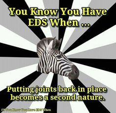 Ehlers-Danlos Syndrome.  FB you know you have EDS when