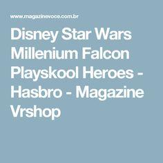 Disney Star Wars Millenium Falcon Playskool Heroes - Hasbro - Magazine Vrshop