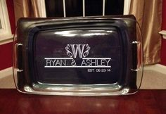 Personalized wedding etched 9x13 Pyrex dish on Etsy, $25.00