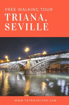 Walking Tour of Triana in Seville, Spain - To Travel Too