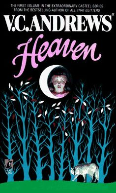 heaven   v.c. andrews  reading rainbows book list    read this book annually.....fascinating
