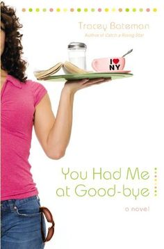You Had Me at Good-bye by Tracey Bateman.