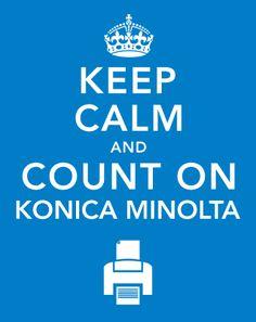 Keep Calm and Count On Konica Minolta Pet O, Konica Minolta, Office Humor, Digital Technology, Keep Calm, Software, Marketing, Sayings, Count