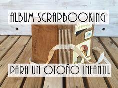 Álbum Scrapbooking para un otoño infantil - YouTube