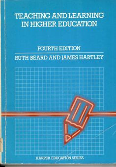 Teaching and learning in higher education / Ruth M. Beard and James Hartley