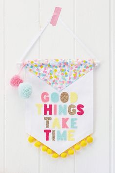 DIY Affirmation Banner -  Good Things Take Time - free project @ Mollie Makes