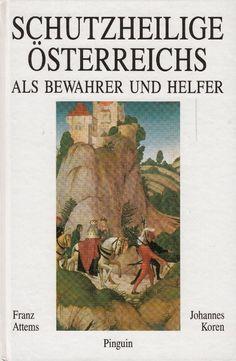 Schutzheilige Österreichs als Bewahrer und Helfer von Johannes Koren Pinguin