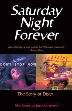 Alan Jones - Saturday Night Forever: The Story of Disco [Paperback]