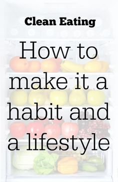 Make clean eating easier, stop feeling bad about food and feel better in your body - an easy to follow guide