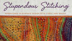 Craftsy - Stupendous Stitching - Carol Ann Waugh