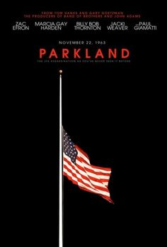 Parkland                                                   A great movie.