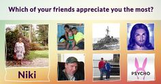 Which of your friends appreciate you the most?