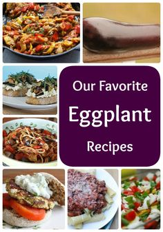 Our Favorite Eggplant Recipes