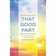#BookReview of #ThatGoodPart from #ReadersFavorite - https://readersfavorite.com/book-review/that-good-part  Reviewed by Vernita Naylor for Readers' Favorite  In today's world, we all need a dose of empowerment, goodwill and hope. That Good Part by Steve Prouty offers over one hundred and fifty daily one-page passages using references from the Bible, author John C Maxwell, and former football coach Tony Dungy, amongst other industry leaders to help you get through the day. That Good Part is…