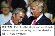 So fucked up its almost funny...18 Tweets About How America Has Out-Brexited Brexit